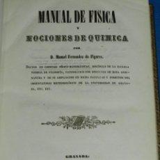 Libros antiguos: (MF) MANUEL FERNANDEZ DE FIGARES - MANUAL DE FISICA Y NOCIONES DE QUIMICA , GRANADA 1857. Lote 163390014