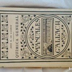 Libros antiguos: QUÍMICA GENERAL DE LUANCO; EDITORIAL GALLACH 1926 CON ILUSTRACIONES EN ESTADO ASOMBROSAMENTE BUENO. Lote 163414450