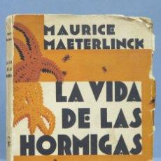 Libros antiguos: 1930.- VIDA DE LAS HORMIGAS. MAURICE MAETERLINCK. Lote 163745910