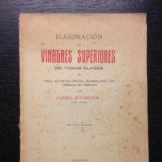 Libros antiguos: ELABORACION DE VINAGRES SUPERIORES DE TODAS CLASES, SOTOMAYOR, GABRIEL, 1926. Lote 163761486