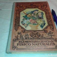 Libros antiguos: ELEMENTOS DE CIENCIAS FISICO NATURALES, 1933, JOAQUIN PLA. Lote 163800290