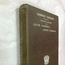 Libros antiguos: GANADO VACUNO, TERCERA EDICION AUMENTADA, LECHE. MANTECA. CARNE. TRABAJO.- SANTOS ARAN- AÑOS 20. Lote 163955442