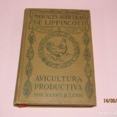 Libros antiguos: ANTIGUO LIBRO DE HARRY R LEWIS AVICULTURA PRODUCTIVA DE EDITORIAL LIPPINCOTT - AÑO 1921. Lote 164680074