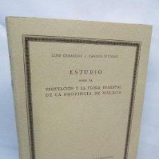 Libros antiguos: ESTUDIO SOBRE LA VEGETACION Y LA FLORA FORESTAL DE LA PROVINCIA DE MALAGA. LUIS CABALLOS. 1933. Lote 164957490