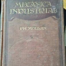 Libros antiguos: TRATADO DE MECÁNICA INDUSTRIAL. PH. MOULAN. GUSTAVO GILI EDITOR. AÑO 1924. 3° EDICIÓN NOTABLEMENTE A. Lote 165073881