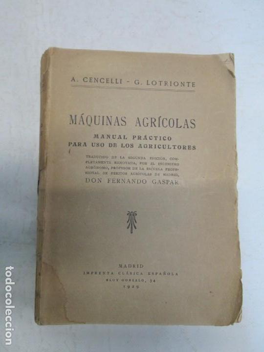 Libros antiguos: A. CENCELLI. G. LOTRIONTE. MAQUINAS AGRICOLAS. MANUAL PRACTICO PARA USO DE LOS AGRICULTORES. 1929 - Foto 6 - 165094310