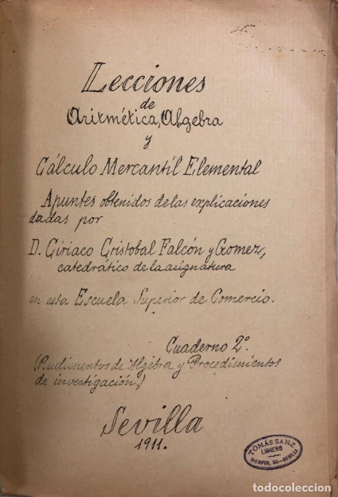 Libros antiguos: LECCIONES DE ARITMETICA Y ALGEBRA. CISTOBAL FALCON. CUADERNO Nº2. SEVILLA, 1911. ESCRITO A MANO. - Foto 2 - 165176074