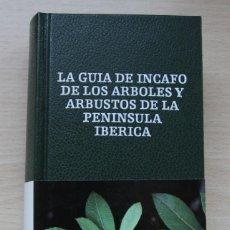 Libri antichi: LA GUÍA INCAFO DE LOS ÁRBOLES Y ARBUSTOS DE LA PENÍNSULA IBÉRICA. INCAFO, 1982. PRIMERA EDICIÓN.. Lote 165181646