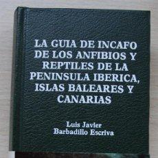 Libros antiguos: GUÍA DE INCAFO DE LOS ANFIBIOS Y REPTILES DE LA PENÍNSULA IBÉRICA, ISLAS BALEARES Y CANARIAS. Lote 165182642