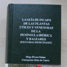Libros antiguos: GUÍA INCAFO DE PLANTAS ÚTILES Y VENENOSAS DE LA PENÍNSULA IBÉRICA Y BALEARES - DIEGO RIVERA - 1991. Lote 165182942