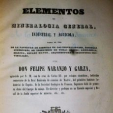 Libros antiguos: ELEMENTOS DE MINERALOGÍA GENERAL, INDUSTRIAL Y AGRÍCOLA. Lote 165275078
