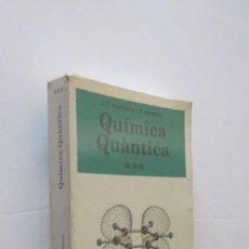 Libros antiguos: QUIMICA QUANTICA. Lote 165292462