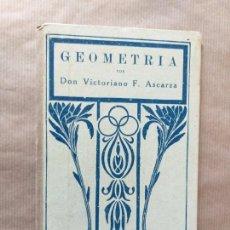 Libros antiguos: GEOMETRÍA CON APLICACIÓN AL DIBUJO Y AGRIMENSURA - VICTORIANO F. ASCARZA. Lote 165359926