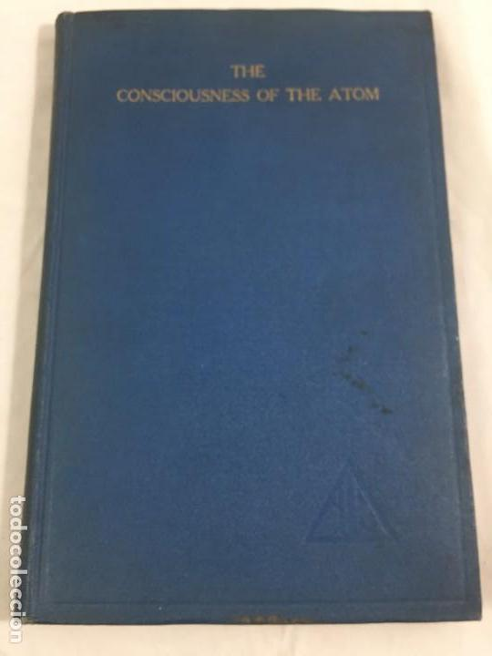 THE CONSCIOUSNESS OF THE ATOM, ALICE BAILEY SERIES LECTURES DELIVERED NEW YORK CITY. WINTER 1921/22 (Libros Antiguos, Raros y Curiosos - Ciencias, Manuales y Oficios - Física, Química y Matemáticas)