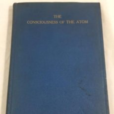 Libros antiguos: THE CONSCIOUSNESS OF THE ATOM, ALICE BAILEY SERIES LECTURES DELIVERED NEW YORK CITY. WINTER 1921/22. Lote 165586594