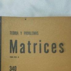Libros antiguos: MATRICES - FRANK AYRES JR. - SERIE DE COMPENDIOS SCHAUM - LIBROS MCGRAW HILL. Lote 165646474