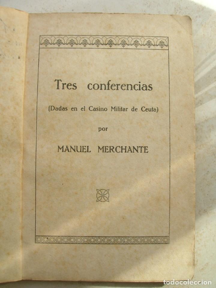 Libros antiguos: Manuel Merchante. Tres conferencias ( dadas en el casino militar de Ceuta ). - Foto 3 - 165659798