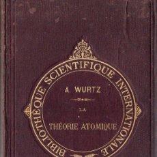Libros antiguos: WURTZ : LA THÉORIE ATOMIQUE (GERMER BAILLIÉRE, 1879) EN FRANCÉS. Lote 165812618