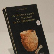 Libros antiguos: INTRODUCCIÓN AL ESTUDIO DE LA PREHISTORIA,MARTÍN ALMAGRO,EDITORIAL GUADARRAMA,1960.. Lote 166052994