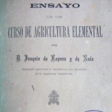 Libros antiguos: ENSAYO DE UN CURSO DE AGRICULTURA ELEMENTAL. JOAQUIN DE ESPONA Y DE NUIX. GERONA 1886. Lote 166314070