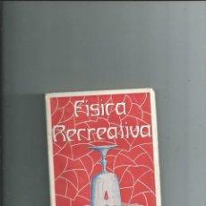 Libros antiguos: MAGIA - FÍSICA RECREATIVA RICARDO YESARES BLANCO. INTONSO. A ESTRENAR. Lote 166464118