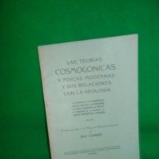 Libros antiguos: LAS TEORÍAS COSMOGÓNICAS Y FÍSICAS MODERNAS Y SUS RELACIONES CON LA GEOLOGÍA, JUAN CARANDELL, 1921. Lote 166910860