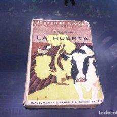 Libri antichi: BIBLIOTECA AGROPECUARIA. ANTONIO GARCÍA ROMERO. LA HUERTA. 1935. Lote 167606780