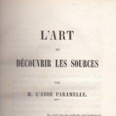 Libros antiguos: L´ABBÉ PARAMELLE. L´ART DE DÉCOUVRIR LES SOURCES. PARIS, 1856. . Lote 167920488