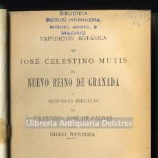 Libros antiguos: [COLOMBIA. 1909] MENDOZA, D. EXPEDICIÓN BOTÁNICA DE JOSÉ CELESTINO MUTIS AL NUEVO REINO DE GRANADA.. Lote 176531638