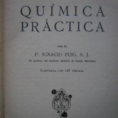 Libros antiguos: QUIMICA PRACTICA IGNACIO PUIG MANUEL MARIN 1935. Lote 168199628