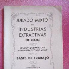 Libros antiguos: JURADO MIXTO DE INDUSTRIAS EXTRACTIVAS MINAS DE LEON 1933. C55. Lote 168343084