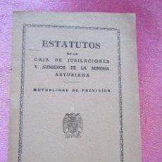 Libros antiguos: ESTATUTOS CAJA JUBILACIONES Y SUBSIDIOS MINERIA ASTURIANA 1933 C55. Lote 168345332