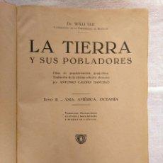 Libros antiguos: LA TIERRA Y SUS POBLADORES, TOMO II. AÑO 1930.. Lote 168883700