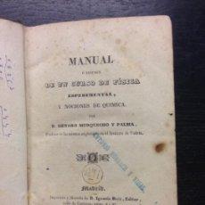 Libros antiguos: MANUAL O RESUMEN DE UN CURSO DE FISICA ESPERIMENTAL Y NOCIONES DE QUIMICA, MORQUECHO PALMA, G., 1845. Lote 168892696
