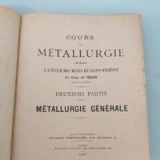 Libros antiguos: MÉTALLURGIE GENERALE. DE URBAIN LE VERRIER. PARÍS, 1887. DEUXIEME PARTIE.. Lote 168957165