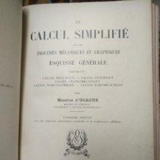 Libros antiguos: LE CALCUL SIMPLIFIE, MAURICE D'OCAGNE, GAUTHIER-VILLARS PARIS 1928, MUY RARO.. Lote 169088192
