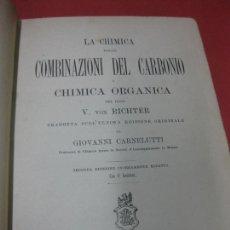 Libros antiguos: LA CHIMICA DELLE COMBINAZIONI DEL CARBONIO O CHIMICA ORGANICA. V. VON RICHTER. 1895 ERMANNO LOESCHER. Lote 169395044
