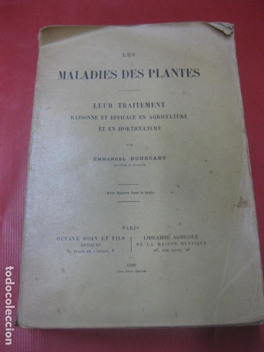 LES MALADIES DES PLANTES. LEUR TRAITEMENT . EMMANUEL BOUCART. LIBRAIRIE AGRICOLE 1910. (Libros Antiguos, Raros y Curiosos - Ciencias, Manuales y Oficios - Biología y Botánica)