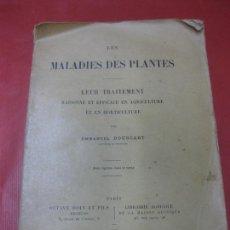 Libros antiguos: LES MALADIES DES PLANTES. LEUR TRAITEMENT . EMMANUEL BOUCART. LIBRAIRIE AGRICOLE 1910.. Lote 169399404