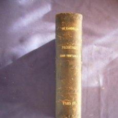 Libros antiguos: A. PYRAMO DE CANDOLLE:- PRODOMUS SYSTEMATIS NATURALIS REGNI VEGETABILS (PARS QUARTA) - (PARIS, 1830). Lote 169449312