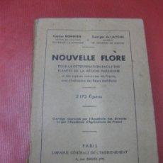 Libros antiguos: NOUVELLE FLORE. PLANTES DE LA REGION PARISIENNE. GASTON BONNIER - GEORGES DE LAYENS. 2173 FIGURES.. Lote 169566176