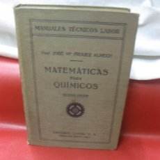 Libros antiguos: MATEMATICAS PARA QUIMICOS. JOSE Mª IÑIGUEZ ALMECH. EDITORIAL LABOR 1936.. Lote 169887268