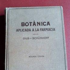 Libros antiguos: BOTANICA APLICADA A LA FARMACIA. GILG Y SCHURHOFF. 2º EDICION. 1934. Lote 170089016