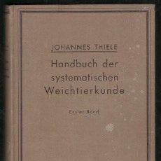 Libros antiguos: THIELE, JOHANNES: HANDBUCH DER SYSTEMATISCHEN WEICHTIERKUNDE. ERSTER BAND. 1931. MOLUSCOS. Lote 170216796