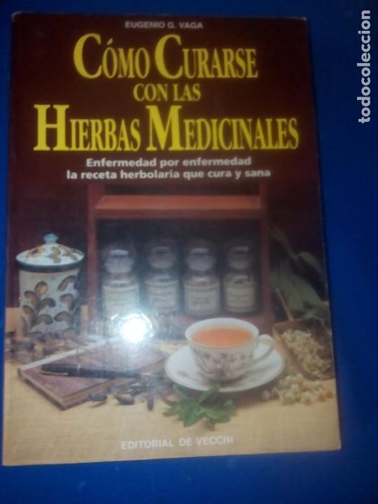 COMO CURARSE CON LAS HIERBAS MEDICINALES EUGENIO G. VAGA (Libros Antiguos, Raros y Curiosos - Ciencias, Manuales y Oficios - Bilogía y Botánica)