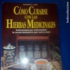 Libros antiguos: COMO CURARSE CON LAS HIERBAS MEDICINALES EUGENIO G. VAGA. Lote 170312236