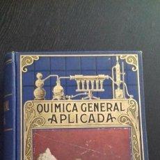 Libros antiguos: QUÍMICA GENERAL APLICADA SOPENA AÑO 1935. ENCUADERNACIÓN ORIGINAL, COMPLETO Y EN MUY BUEN ESTADO.. Lote 170484900