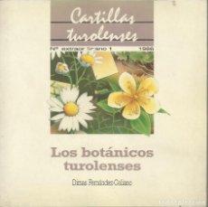 Libros antiguos: LOS BOTÁNICOS TUROLENSES, POR DIMAS FERNANDEZ-GALIANO, 1986. Lote 170518364