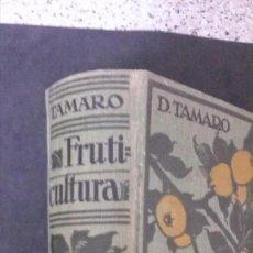 Libros antiguos: TRATADO DE FRUTICULTURA-DR. D. TAMARO- 1936- (GUSTAVO GILI, EDITORES).933 PAGINAS-24,5 X 17 CMS.. Lote 192235496