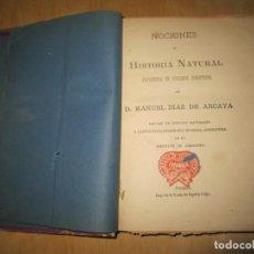 Libros antiguos: NOCIONES DE HISTORIA NATURAL: EXPUESTA EN CUADROS SINÓPTICOS. MANUEL DIAZ DE ARCAYA 1879. Lote 171044334
